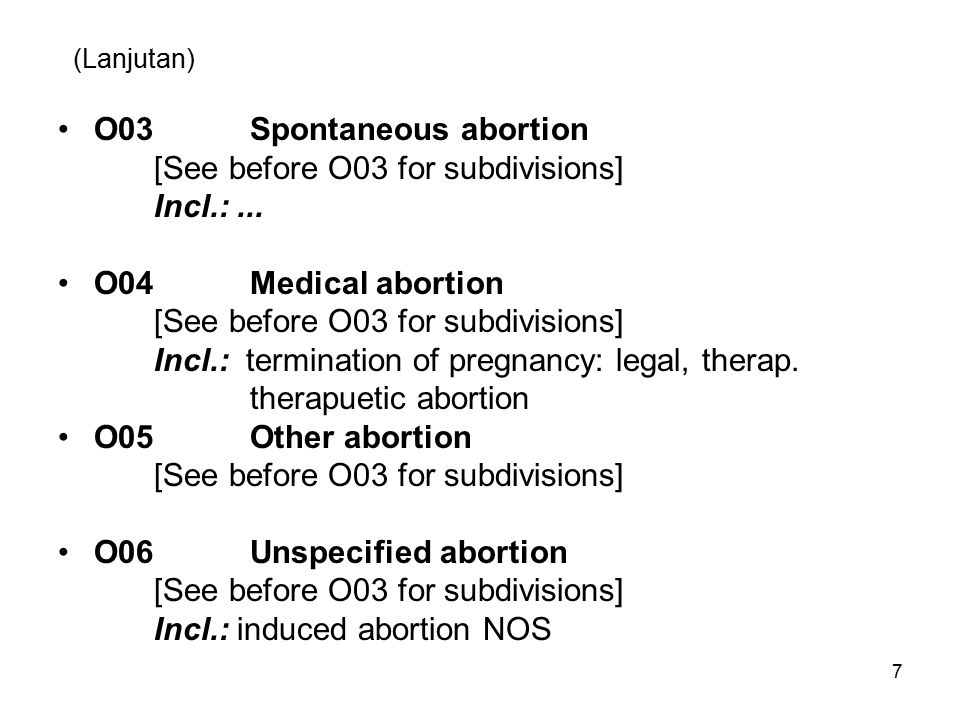 O03 Spontaneous abortion [See before O03 for subdivisions] Incl.: ...